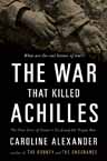 The War That Killed Achilles